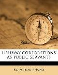 Railway Corporations As Public Servants
