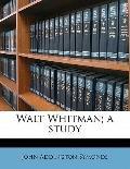Walt Whitman; a Study