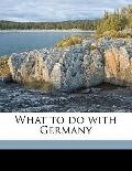 What to Do with Germany