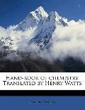 Hand-Book of Chemistry Translated by Henry Watts