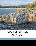 Socialism, an Analysis