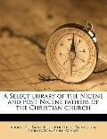 Select Library of the Nicene and Post-Nicene Fathers of the Christian Church
