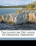 American Text-Book of Operative Dentistry