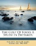 Cost of Food; a Study in Dietaries