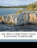 Air, Water and Food from a Sanitary Standpoint