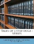 Tales of Little Dogs : Verses
