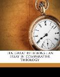 Ten Great Religions : An essay in comparative Theology