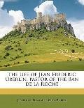 Life of Jean Frederic Oberlin, Pastor of the Ban de la Roche
