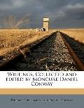 Writings Collected and Edited by Moncure Daniel Conway