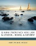 New Province for Law and Order : Being a Review