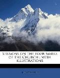 Sermons on the Four Marks of the Church : With Illustrations