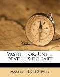 Vashti : Or, until death us do Part