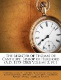 The register of Thomas de Cantilupe, Bishop of Hereford (A.D. 1275-1282) Volume 2, pt.1 (Lat...