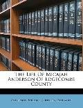Life of Micajah Anderson of Edgecombe County
