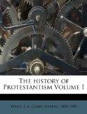 The history of Protestantism Volume 1