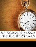 Synopsis of the books of the Bible Volume 5