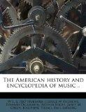 The American history and encyclopedia of music ..