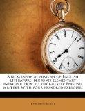 A biographical history of English literature, being an elementary introduction to the greate...