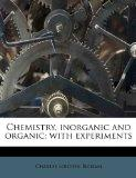 Chemistry, inorganic and organic; with experiments