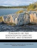 Portraits of the seventeenth century, historic and literary