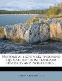 Historical lights; six thousand quotations from standard histories and biographies ..