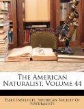 The American Naturalist, Volume 44
