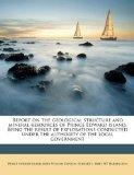 Report on the geological structure and mineral resources of Prince Edward island. Being the ...