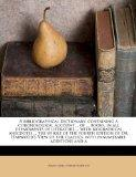 A bibliographical dictionary; containing a chronological account ... of ... books, in all de...