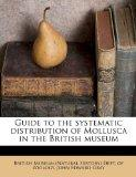 Guide to the systematic distribution of Mollusca in the British museum