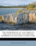 The development of the power of the state executive, with special reference to the state of ...
