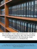 Authority and archaeology, sacred and profane; essays on the relation of monuments to Biblic...