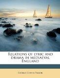Relations of lyric and drama in mediaeval England