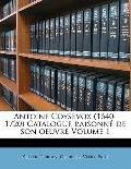 Antoine Coysevox (1640-1720) Catalogue raisonn? de son oeuvre Volume 1