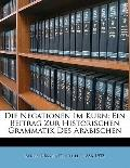 Die Negationen Im Kurn; ein Beitrag Zur Historischen Grammatik des Arabischen