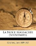 Noce Massacr?e (souvenirs)