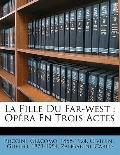 Fille du Far-west : Op?ra en Trois Actes