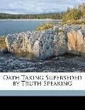 Oath Taking Superseded by Truth Speaking