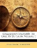 Grammaire Comparée du Grec et du Latin