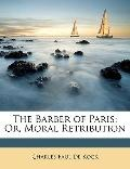 Barber of Paris; or, Moral Retribution