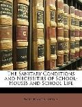 Sanitary Conditions and Necessities of School-Houses and School Life