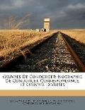 Oeuvres de Condorcet : Biographie de Condorcet, Correspondance, et Oeuvres Divreses