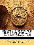 Decrees and Judgments in Federal Anti-Trust Cases, July 2, 1890-January 1 1918