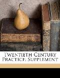 Twentieth Century Practice : Supplement