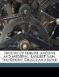 History of Europe, Ancient and Medieval : Earliest man, the Orient, Greece and Rome