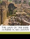 Lady of the Lake : A poem in six Cantos