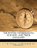 Psycho-Physiological Sciences, and Their Assailants
