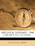 Historical Portraits the Lives of C R L Fletcher
