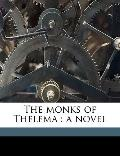 Monks of Thelem : A Novel
