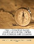 Pro L Cornelio Balbo Oratio Ad Iudices Edited for Schools and Colleges