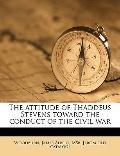 Attitude of Thaddeus Stevens Toward the Conduct of the Civil War